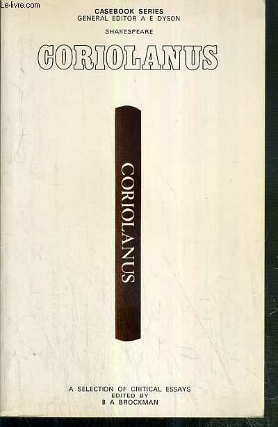 CORIOLANUS - A CASEBOOK - TEXTE EXCLUSIVEMENT EN ANGLAIS.