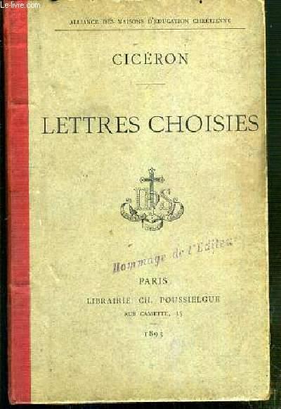 LETTRES CHOISIES - EDITION CLASSIQUE PAR L'ABBE F. JUET / L'ALLIANCE DES MAISONS D'EDUCATION CHRETIENNE - TEXTE EN LATIN ET NOTES EN FRANCAIS.