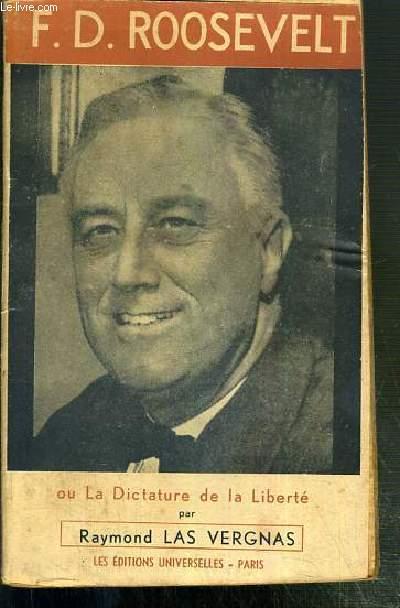 F.D. ROOSEVELT OU LA DICTATURE DE LA LIBERTE