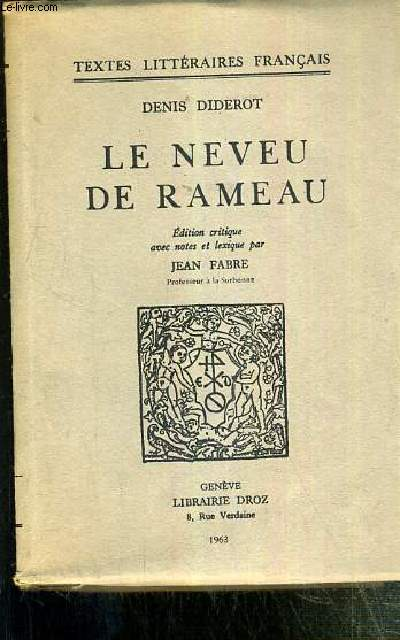 LE NEVEU DE RAMEAU - EDITION CRITIQUE AVEC NOTES ET LEXIQUE PAR JEAN FABRE / COLLECTION TEXTES LITTERAIRES FRANCAIS