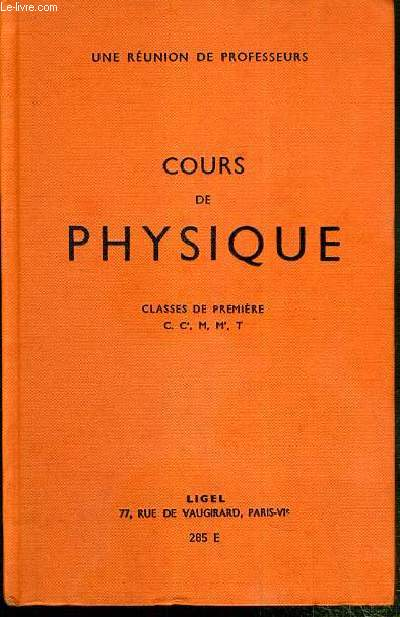 COURS DE PHYSIQUE - CLASSES DE PREMIERE C, C', M, M', T - N°285 E