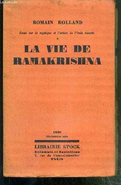 LA VIE DE RAMAKRISHNA - ESSAI SUR LA MYSTIQUE ET L'ACTION DE L'INDE VIVANTE N°1.