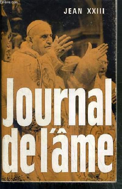 JOURNAL DE L'AME - ECRITS SPIRITUELS.