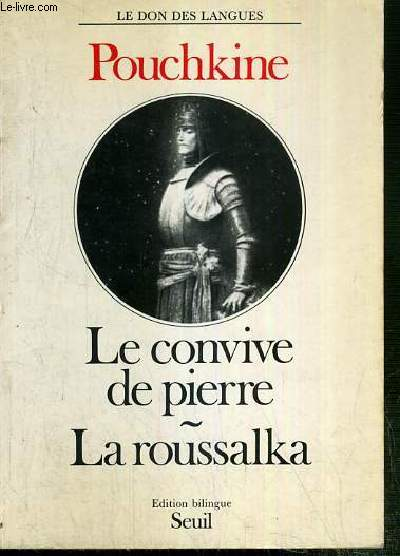 LE CONVIVE DE PIERRE - LA ROUSSALKA / COLLECTION LE DON DES LANGUES - INTRODUCTION EN FRANCAIS - TEXTE EN RUSSE ET TRADUCTION EN FRANCAIS EN REGARD.