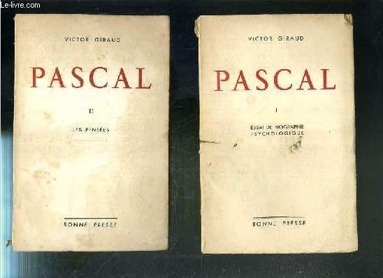 PASCAL - 2 TOMES - 1 + 2 / 1. ESSAI DE BIOGRAPHIE PSYCHOLOGIQUE - 2. LES PENSEES.