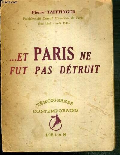 ..ET PARIS NE FUT PAS DETUIT - TEMOIGNAGES CONTEMPORAINS