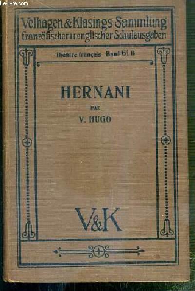 HERNANI - MIT ANMERKUNGEN ZUM SCHULGEBRAUCH NEU HERAUSGEGEBEN VON Dr J.H. LANGE / THEATRE FRANCAIS BAND 61 - INTRODUCTION EN ALLEMAND.