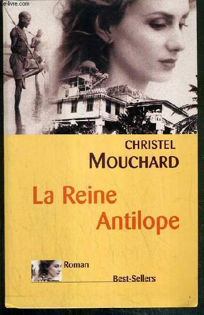 LA REINE ANTILOPE / COLLECTION BEST-SELLERS