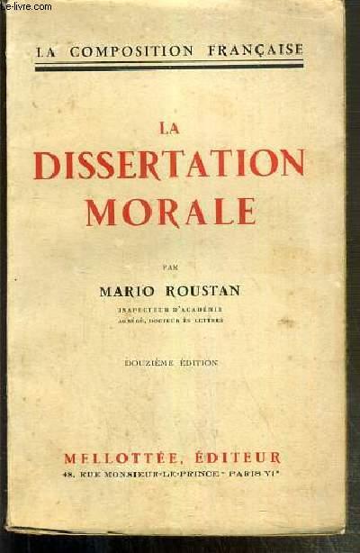 LA DISSERTATION MORALE - LA COMPOSITION FRANCAISE - 12eme EDITION