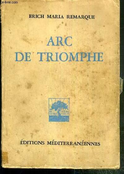 ARC DE TRIOMPHE - VERSION FRANCAISE PAR EDOUARD BEIQUE