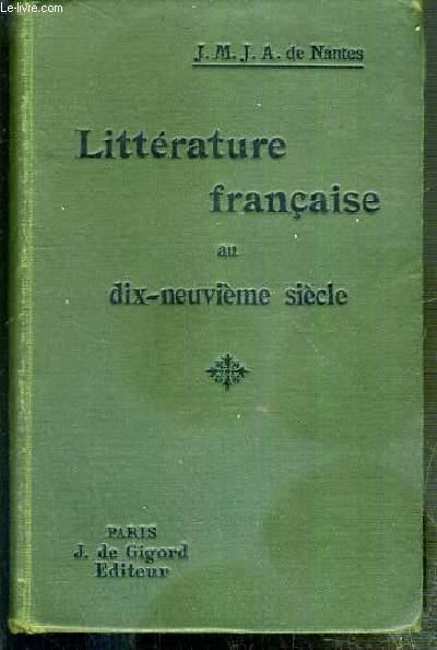 LITTERATURE FRANCAISE AU DIX-NEUVIEME SIECLE AVEC PORTRAITS D'AUTEURS ET NOMBREUX EXTRAITS DE LEURS OEUVRES - 2eme EDITION - HISTOIRE DES LITTERATURES ANCIENNES ET MODERNES