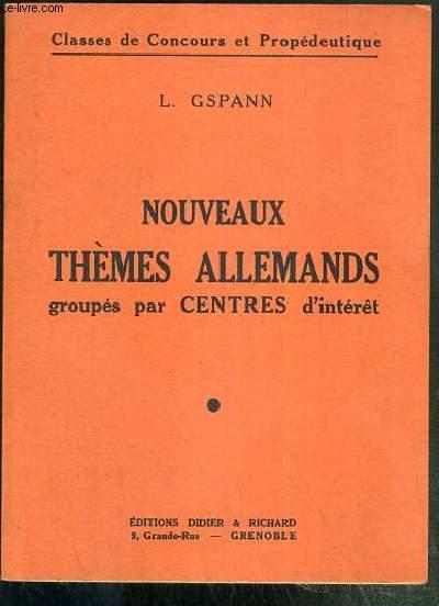 NOUVEAUX THEMES ALLEMANDS GROUPES PAR CENTRES D'INTERET / CLASSES DE CONCOURS ET PROPEDEUTIQUE