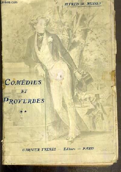 COMEDIES ET PROVERBES - TOME IV. LE CHANDELIER - IL NE FAUT JURER DE RIEN - UN CAPRICE - IL FAUT QU'UNE PORTE SOIT OUVERTE OU FERMEE - LOUISON... / OEUVRE COMPLETES DE ALFRED DE MUSSET - TOME II