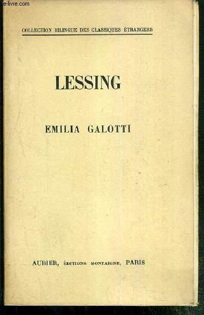 EMILIA GALOTTI - TRAGEDIE EN CINQ ACTES / COLLECTION BILINGUE DES CLASSIQUES ETRANGERS - TEXTE EN ALLEMAND ET EN TRADUCTION EN FRANCAIS EN REGARD.