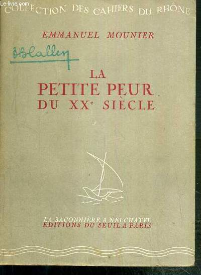 LA PETITE PEUR DU XXe SIECLE / COLLECTION DES CAHIERS DU RHONE