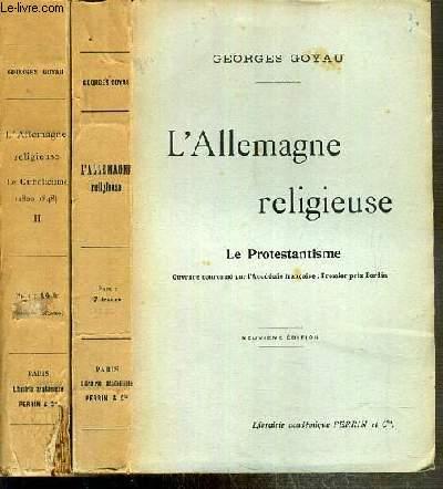 L'ALLEMAGNE RELIGIEUSE - 2 TOMES - 1 + 2 / 1. LE PROTESTANTISME - 2.LA CATHOLISCISME (1800-1848).