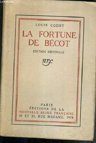 LA FORTUNE DE BECOT - EDITION ORIGINALE - EXEMPLAIRE N°224 / 800.