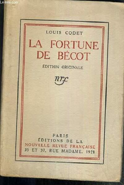 LA FORTUNE DE BECOT - EDITION ORIGINALE - EXEMPLAIRE N°224 / 800.