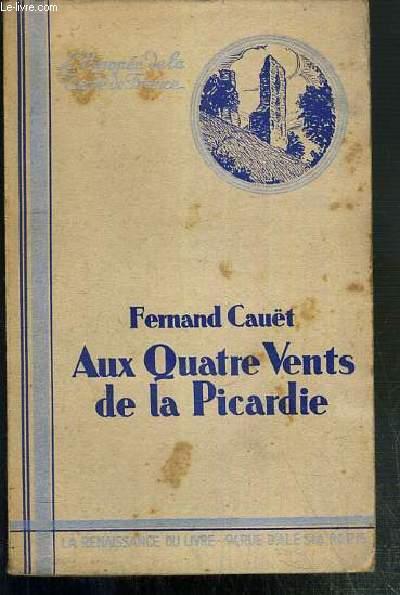 AUX QUATRE VENTS DE LA PICARDIE / COLLECTION L'EPOPEE DE LA TERRE DE FRANCE