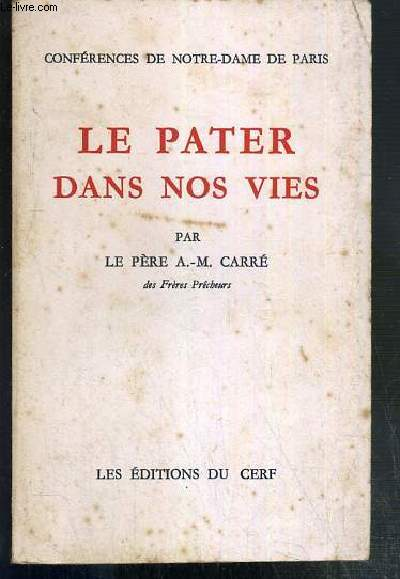 LE PATER DANS NOS VIES - CONFERENCES DE NOTRE-DAME DE PARIS
