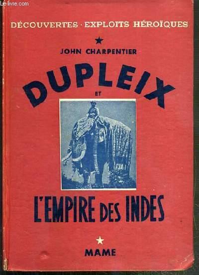 DUPLEX ET L'EMPIRE DES INDES / DECOUVERTES - EXPLOITS HEROIQUES.