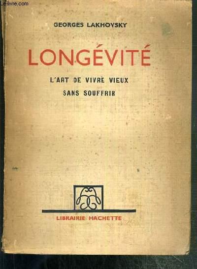 LONGEVITE - L'ART DE VIVRE MIEUX SANS SOUFFRIR