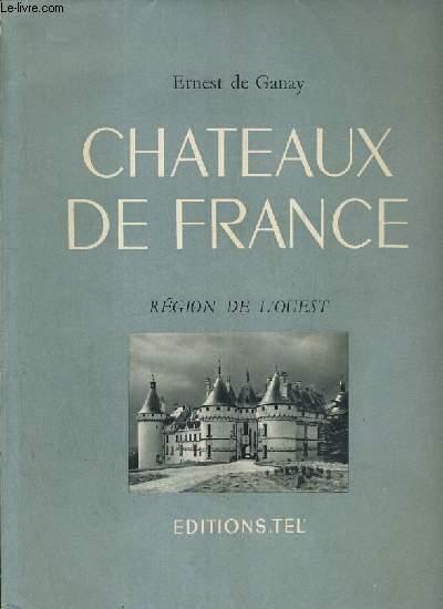 CHATEAUX DE FRANCE - REGION DE L'OUEST - Argy, Beauregard, Chemazé, Chenonceaux, Langeais, Sourches, Brissac, Josselin, La Rochefoucauld, Le Bouilh, Menars...