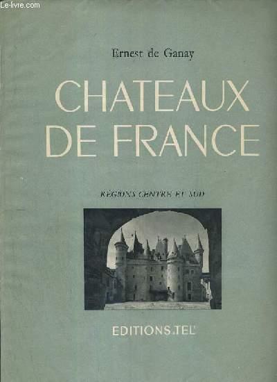 CHATEAUX DE FRANCE - REGIONS CENTRE ET SUD - Beynac, Biron, Bourdeilles, Effiat, Hautefort, Fenelon, La Bastie D'Urfe, Lanquais, Lignieres, Meillant..