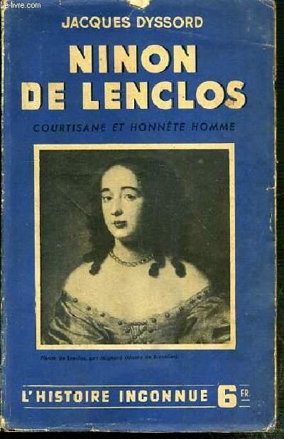 NINON DE LENCLOS - COURTISANE ET HONNETE HOMME / COLLECTION L'HISTOIRE INCONNUE N°5
