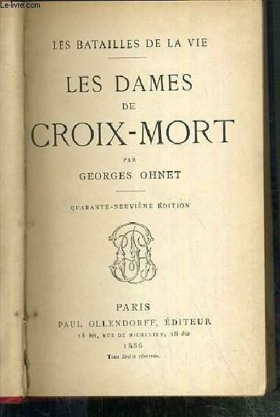 LES DAMES DE CROIX-MORT - LES BATAILLES DE LA VIE