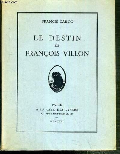 LE DESTIN DE FRANCOIS VILLON - EXEMPLAIRE N°709 / 1.000 SUR VERGE D'ARCHES.