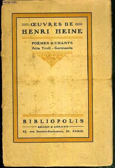 OEUVRES DE HENRI HEINE - POEMES ET CHANTS - ATTA TROLL - GERMANIA