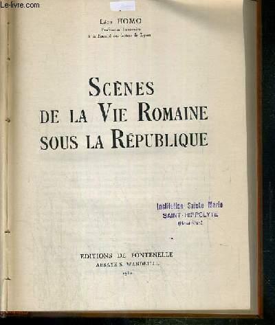 SCENES DE LA VIE ROMAINE SOUS LA REPUBLIQUE