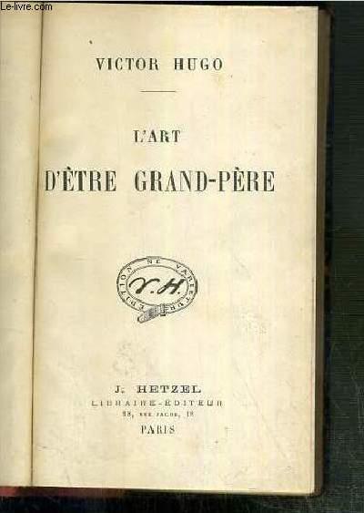 L'ART D'ETRE GRAND-PERE - EDITION DE VARIETUR / OEUVRES COMPLETES DE VICTOR HUGO