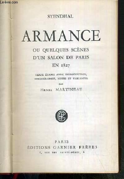 ARMANCE OU QUELQUES SCENES D'UN SALON DE PARIS EN 1827 - TEXTE ETABLI AVEC INTRODUCTION, BIBLIOGRAPHIE, NOTES ET VARIANTES PAR HENRI MARTINEAU.