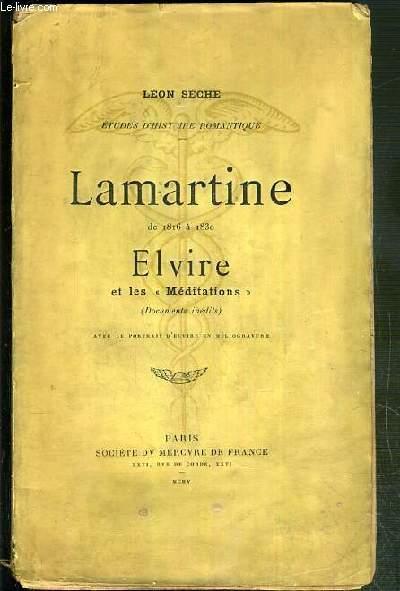 LAMARTINE DE 1816 A 1830 - ELVIRE ET LES