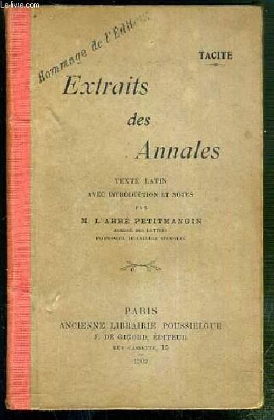 EXTRAITS DES ANNALES - TEXTE LATIN AVEC INTRODUCTION ET NOTES PAR M. L'ABBE PETITMANGIN.