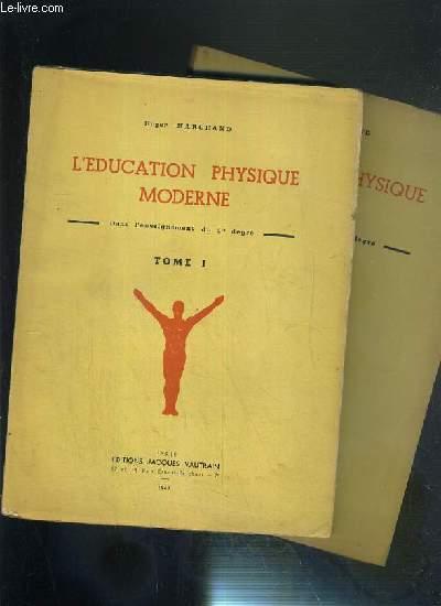 L'EDUCATION PHYSIQUE MODERNE - DANS L'ENSEIGNEMENT DU 1er DEGRE - 2 TOMES - 1 + 2