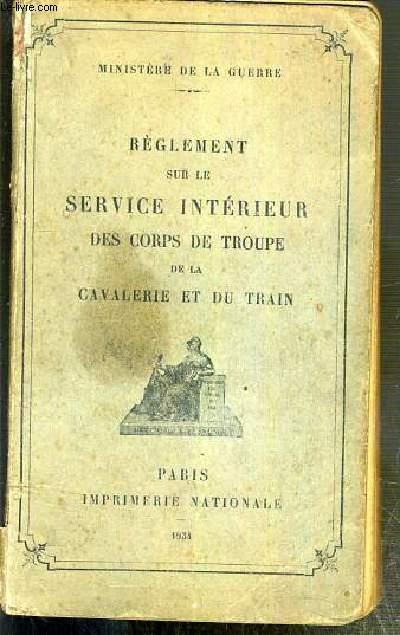 REGLEMENT SUR LE SERVICE INTERIEUR DES CORPS DE TROUPE DE LA CAVALERIE ET DU TRAIN