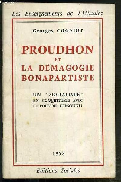 PROUDHON ET LA DEMAGOGIE BONAPARTISTE - UN