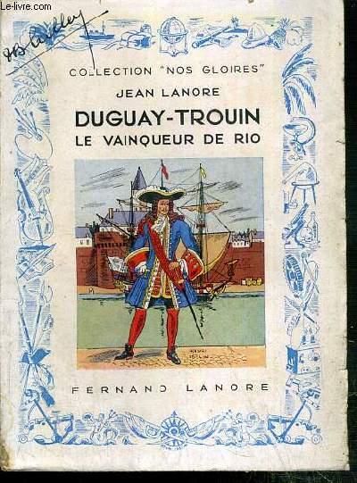 DUGUAY-TROUIN - LE VAINQUEUR DE RIO / COLLECTION