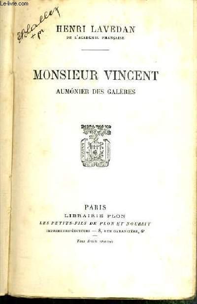 MONSIEUR VINCENT - AUMONIER DES GALERES / COLLECTION LE ROMAN DES GRANDES EXISTENCES N°17.