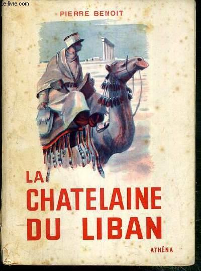 LA CHATELAINE DU LIBAN / COLLECTION ATHENA-LUXE - EXEMPLAIRE N°1573 / 3000 SUR VELIN DES PAPETERIES D'AVIGNON.