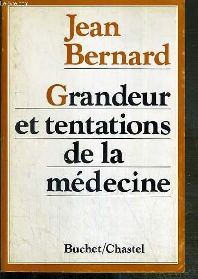 GRANDEUR ET TENTATIONS DE LA MEDECINE
