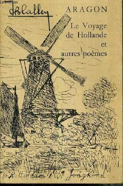 LE VOYAGE DE HOLLANDE ET AUTRE POEMES - TROISIEME EDITION