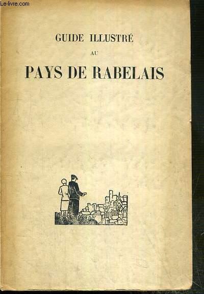 GUIDE ILLUSTRE AU PAYS DE RABELAIS / COLLECTION DE TOURISME LITTERAIRE ET HISTORIQUE