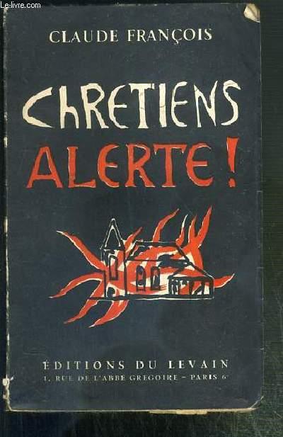 CHRETIENS ALERTE !
