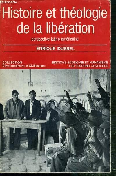 HISTOIRE ET THEOLOGIE DE LA LIBERATION - PERSPECTIVE LATINO-AMERICAINE / COLLECTION DEVELOPPEMENT ET CIVILISATIONS