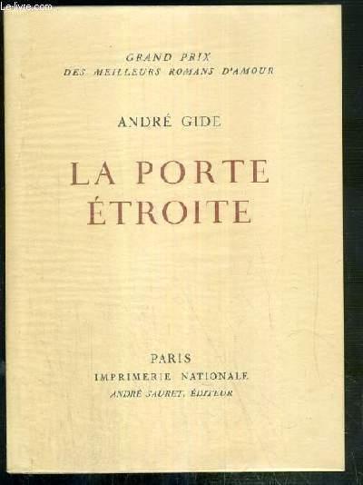 LA PORTE ETROITE / COLLECTION  GRAND PRIX DES MEILLEURS ROMANS D'AMOUR N°9 - EXEMPLAIRE N°1140 / 3000 SUR VELIN DES PAPETERIES D'ARCHES.
