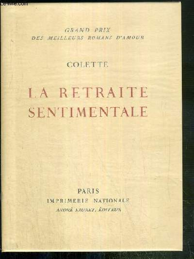 LA RETRAITE SENTIMENTALE / COLLECTION  GRAND PRIX DES MEILLEURS ROMANS D'AMOUR N°2 - EXEMPLAIRE N°1140 / 3000 SUR VELIN DES PAPETERIES D'ARCHES.